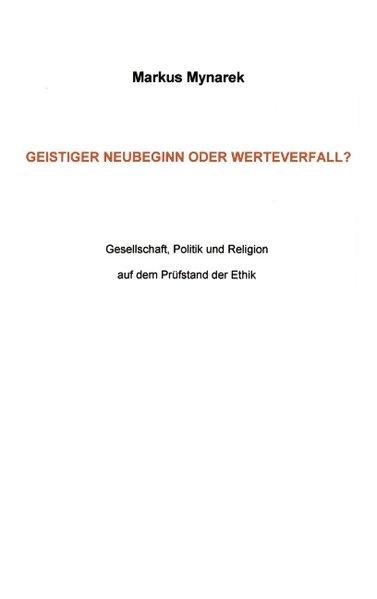 Geistiger Neubeginn oder Werteverfall als Buch