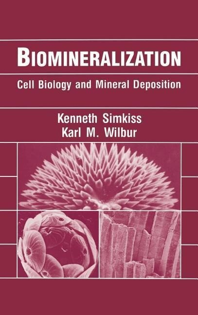 Biomineralization: Cell Biology and Mineral Deposition als Buch