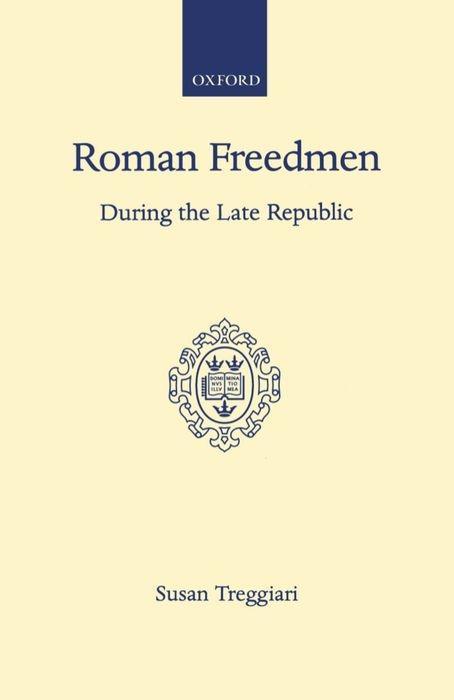 Roman Freedmen During the Late Republic als Buch