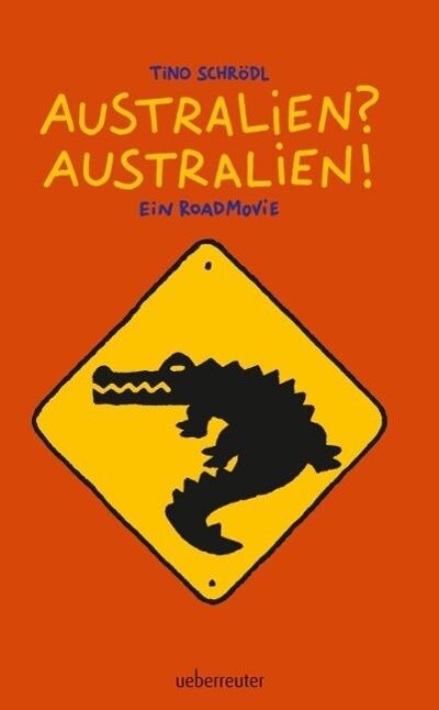 Australien? Australien! als Buch von Tino Schrödl