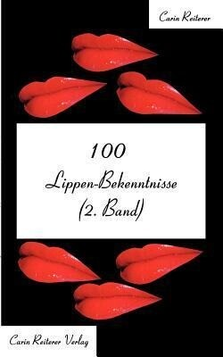 100 Lippen-Bekenntnisse (2. Band) als Buch