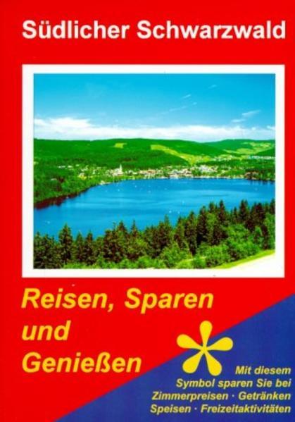 Südlicher Schwarzwald. Reisen, Sparen und Genießen als Buch