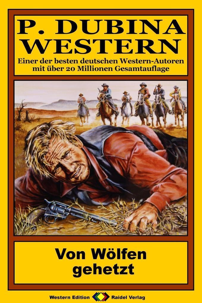 P. Dubina Western 68: Von Wölfen gehetzt als eBook von Peter Dubina