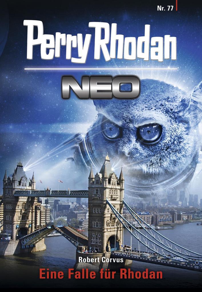 Perry Rhodan Neo 77: Eine Falle für Rhodan als eBook von Robert Corvus