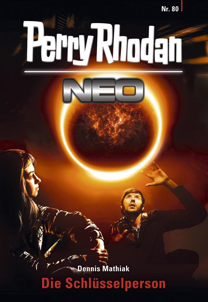 Perry Rhodan Neo 80: Die Schlüsselperson als eBook von Dennis Mathiak