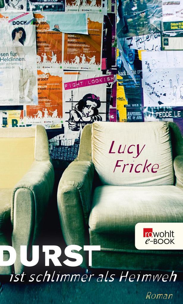 Durst ist schlimmer als Heimweh als eBook von Lucy Fricke