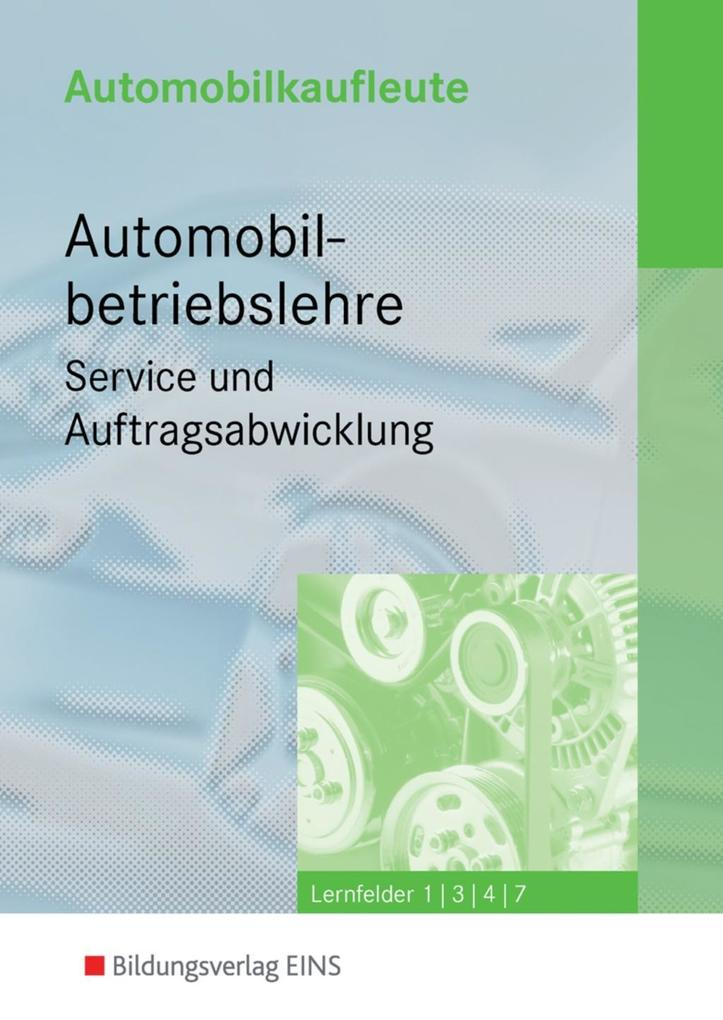Automobilkaufleute - Automobilbetriebslehre Service und Auftragsabwicklung als Buch