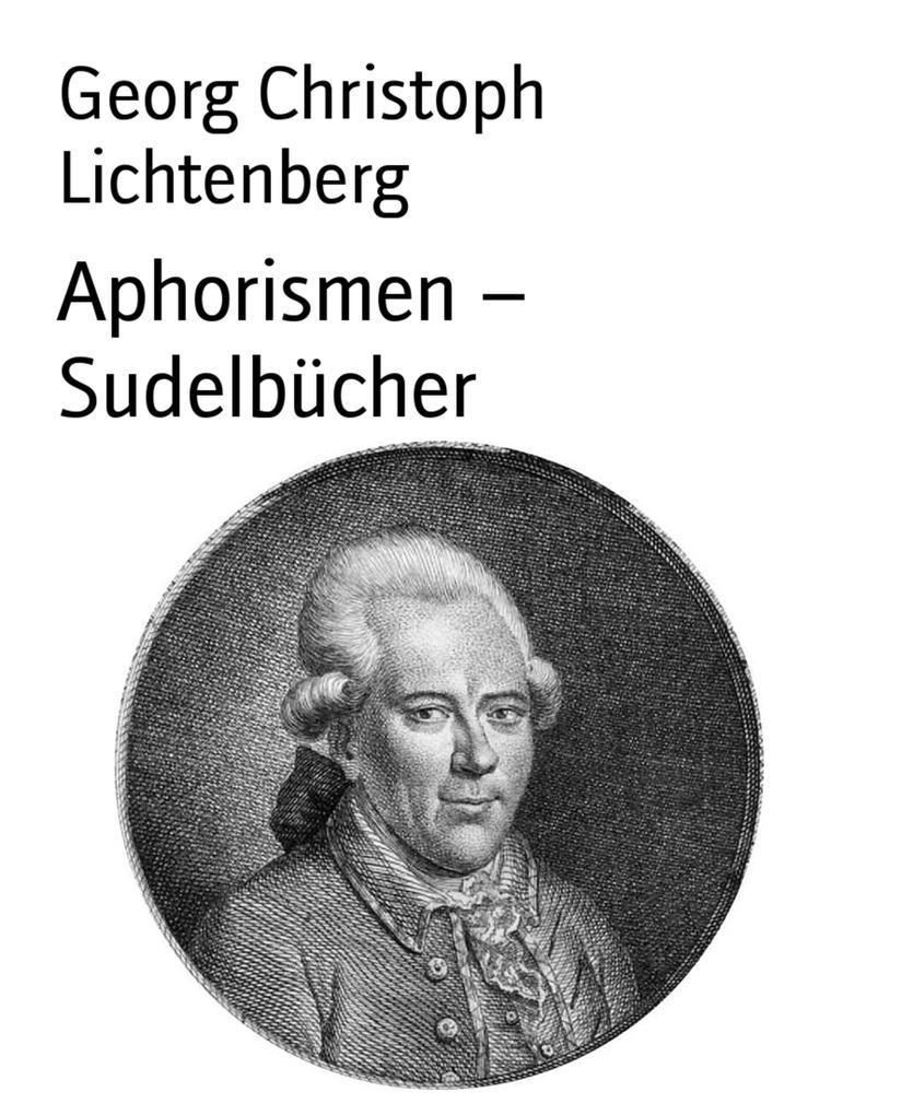 Aphorismen - Sudelbücher als eBook