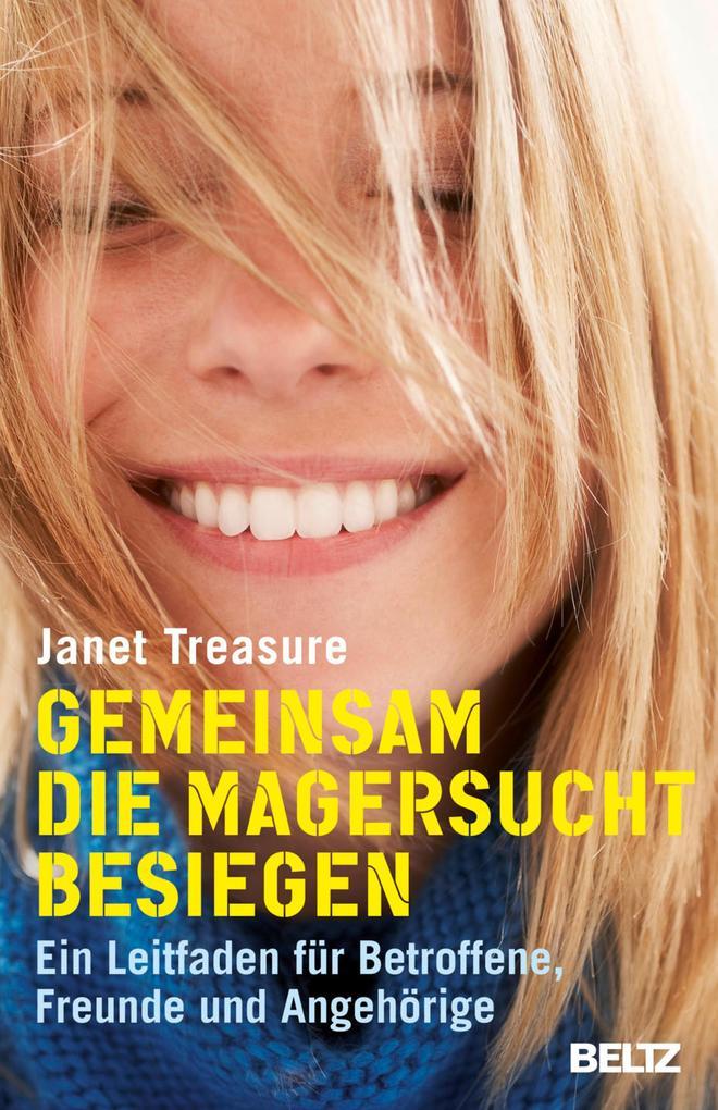 Gemeinsam die Magersucht besiegen als eBook von Janet Treasure, June Alexander