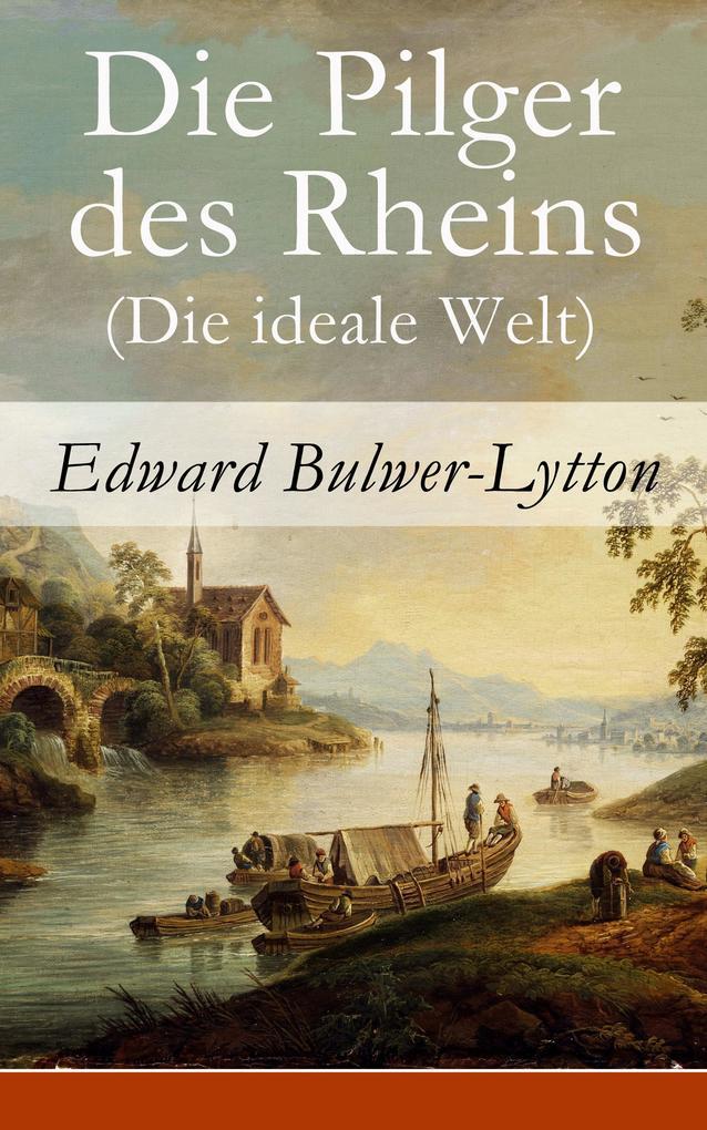 Die Pilger des Rheins (Die ideale Welt) als eBook