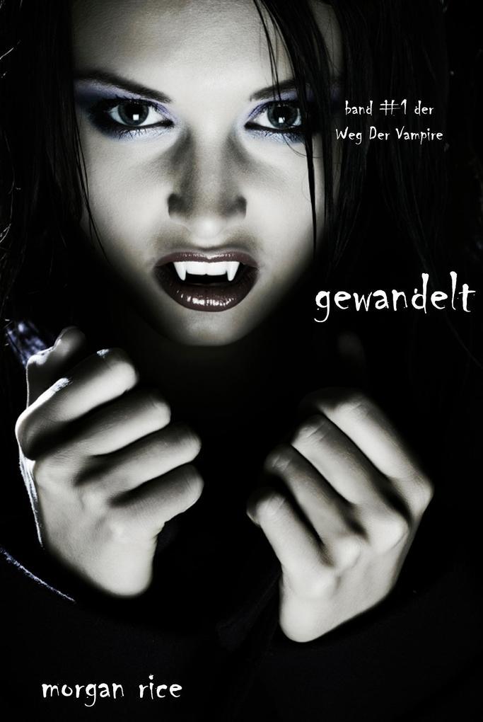 Gewandelt (Der Weg der Vampire - Band 1) als eBook epub