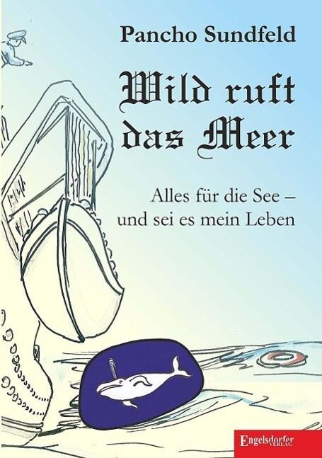 Wild ruft das Meer als Buch von Pancho Sundfeld