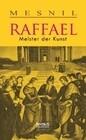 Raffael: Meister der Kunst