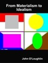 From Materialism to Idealism