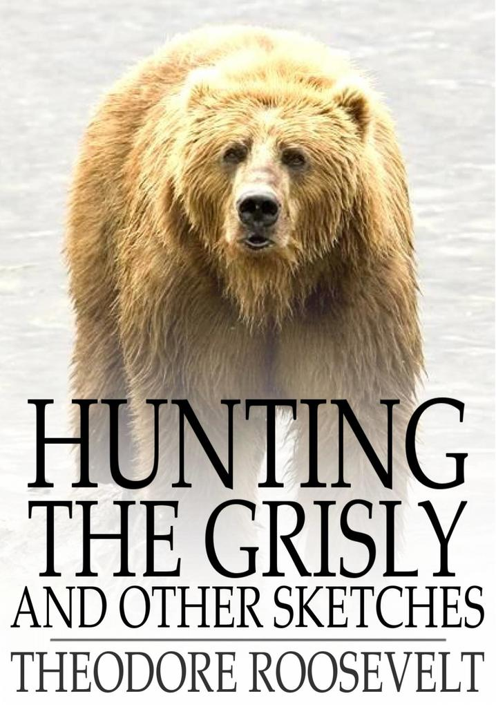 Hunting the Grisly als eBook epub