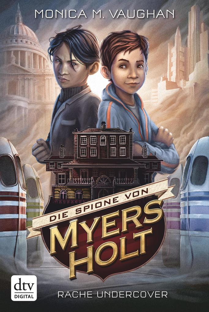Die Spione von Myers Holt - Rache Undercover als eBook