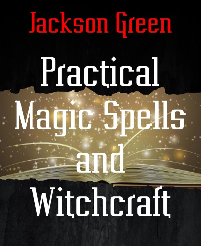 Practical Magic Spells and Witchcraft als eBook