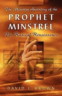 The Ministry Anointing of the Prophet-Minstrel als Taschenbuch
