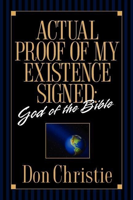 Actual Proof of My Existence Signed: God of the Bible als Taschenbuch
