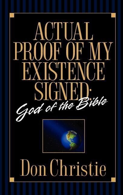 Actual Proof of My Existence Signed: God of the Bible als Buch