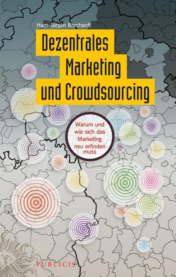 Dezentrales Marketing und Crowdsourcing als eBook von Hans-Jürgen Borchardt - PUBLICIS