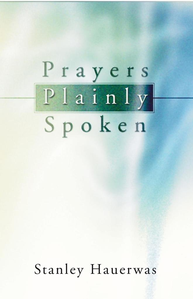 Prayers Plainly Spoken als Taschenbuch