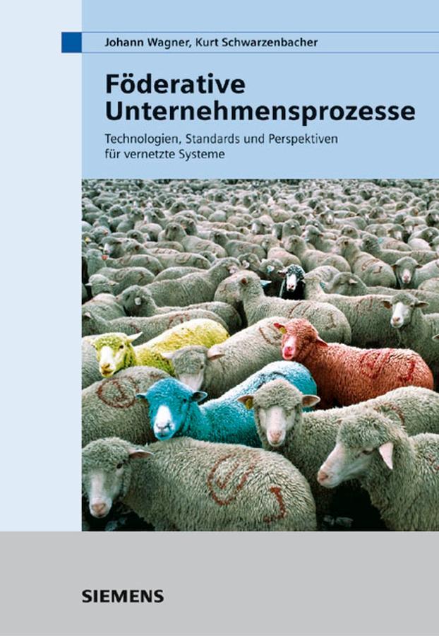 Föderative Unternehmensprozesse als eBook von Johann Wagner, Kurt Schwarzenbacher - PUBLICIS