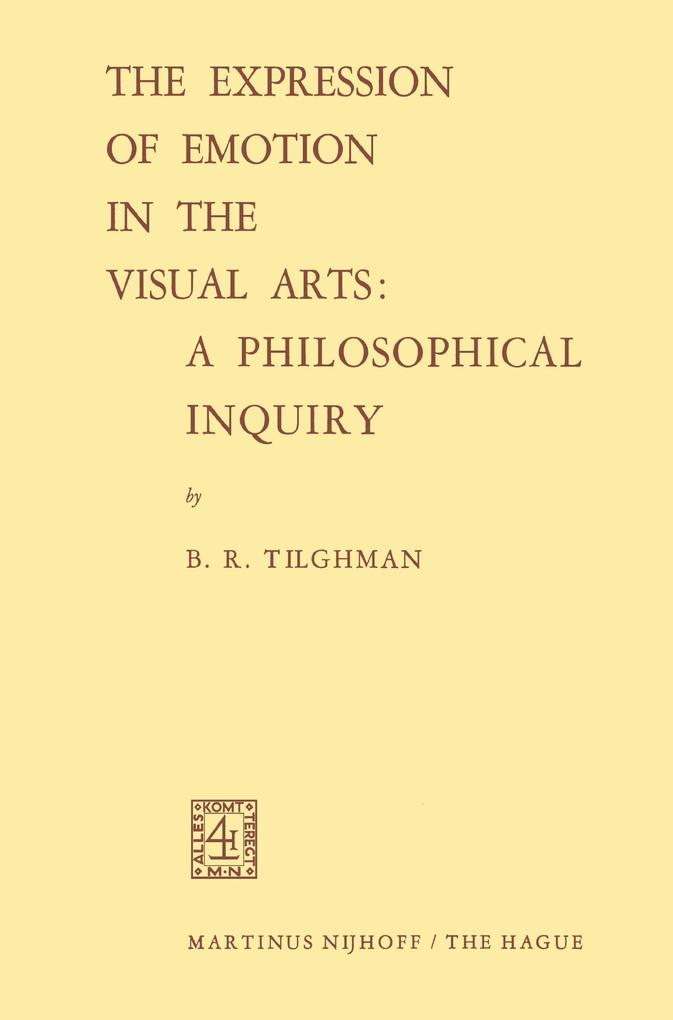 The Expression of Emotion in the Visual Arts: A Philosophical Inquiry als Buch