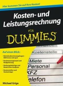 Kosten- und Leistungsrechnung für Dummies als eBook von Michael Griga
