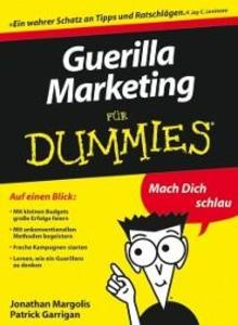 Guerilla Marketing für Dummies als eBook von Jonathan Margolis, Patrick Garrigan - Wiley-VCH