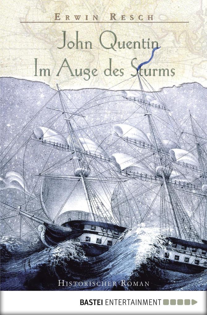 John Quentin - Im Auge des Sturms als eBook von Erwin Resch