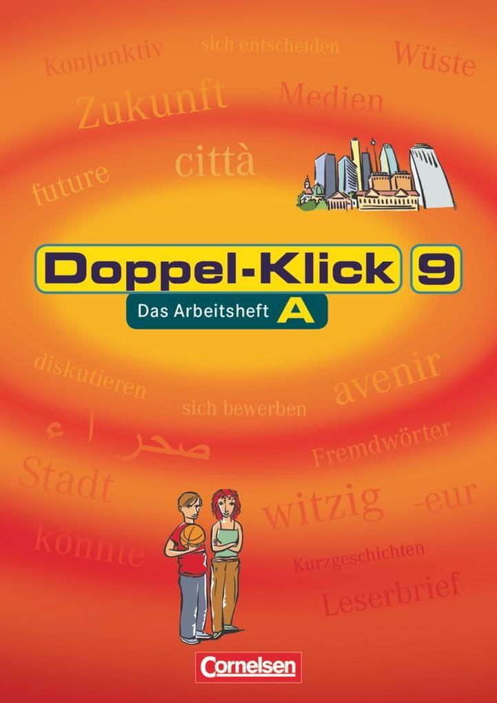 Doppel-Klick - Allgemeine Ausgabe. 9. Schuljahr. Arbeitsheft A mit Lösungen als Buch