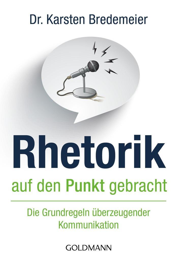 Rhetorik auf den Punkt gebracht als eBook von Karsten Bredemeier