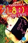 2L8 - Too late