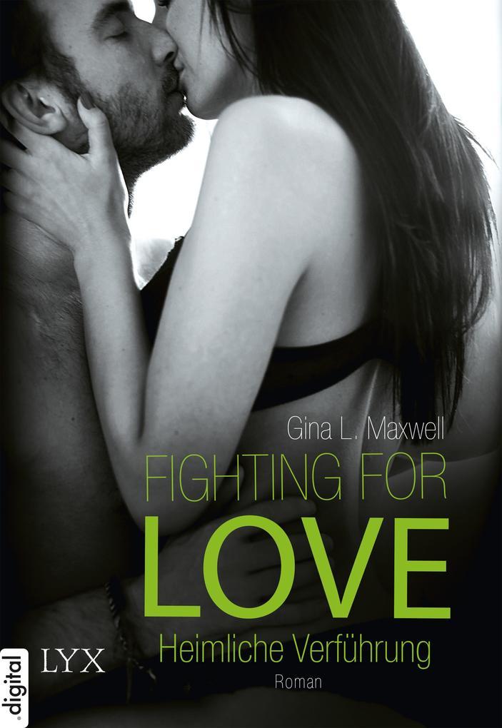 Fighting for Love 01. Heimliche Verführung als eBook