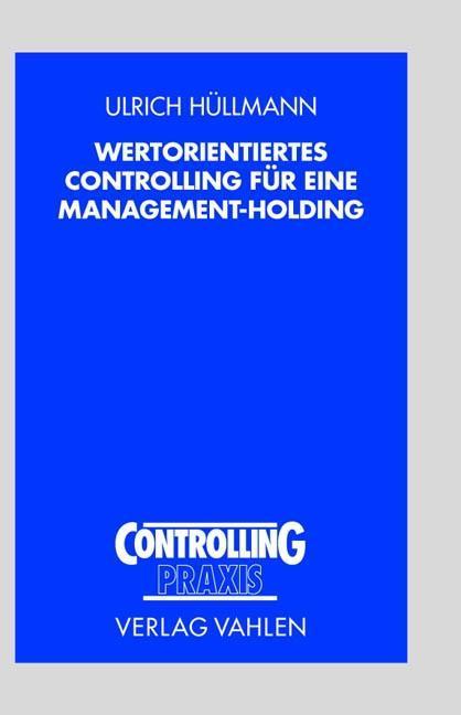 Wertorientiertes Controlling für eine Management-Holding als Buch