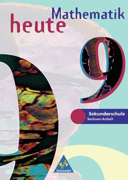 Mathematik heute 9. Schülerband. Brandenburg, Sachsen-Anhalt. Neubearbeitung. Euro-Ausgabe als Buch