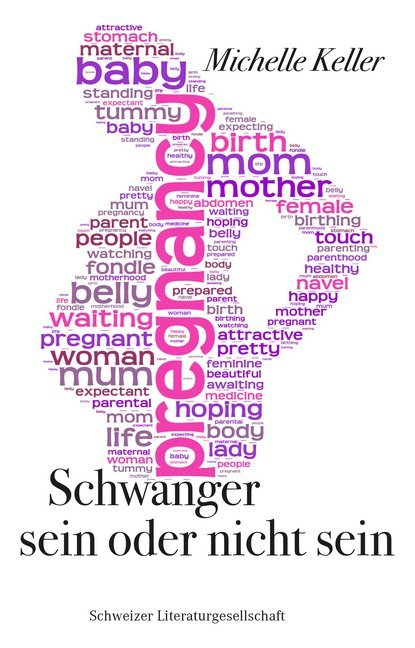 Schwanger, sein oder nicht sein als Buch von Michelle Keller