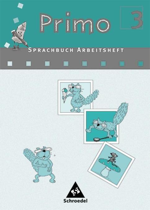 Primo Sprachbuch 3 Arbeitsheft. Für Bremen, Niedersachsen, Nordrhein-Westfalen als Buch