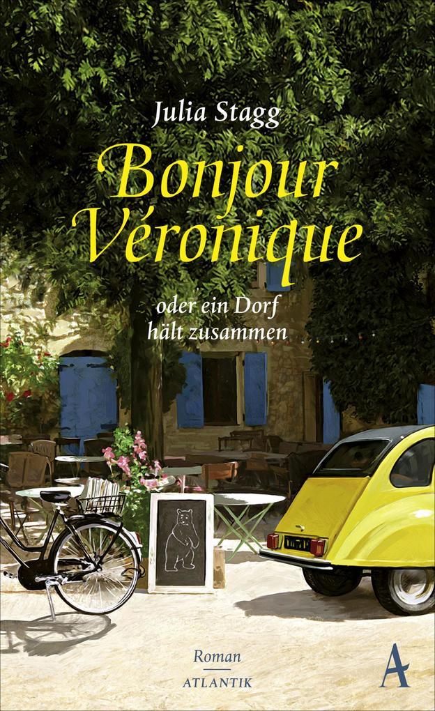Bonjour Veronique oder ein Dorf hält zusammen als eBook von Julia Stagg
