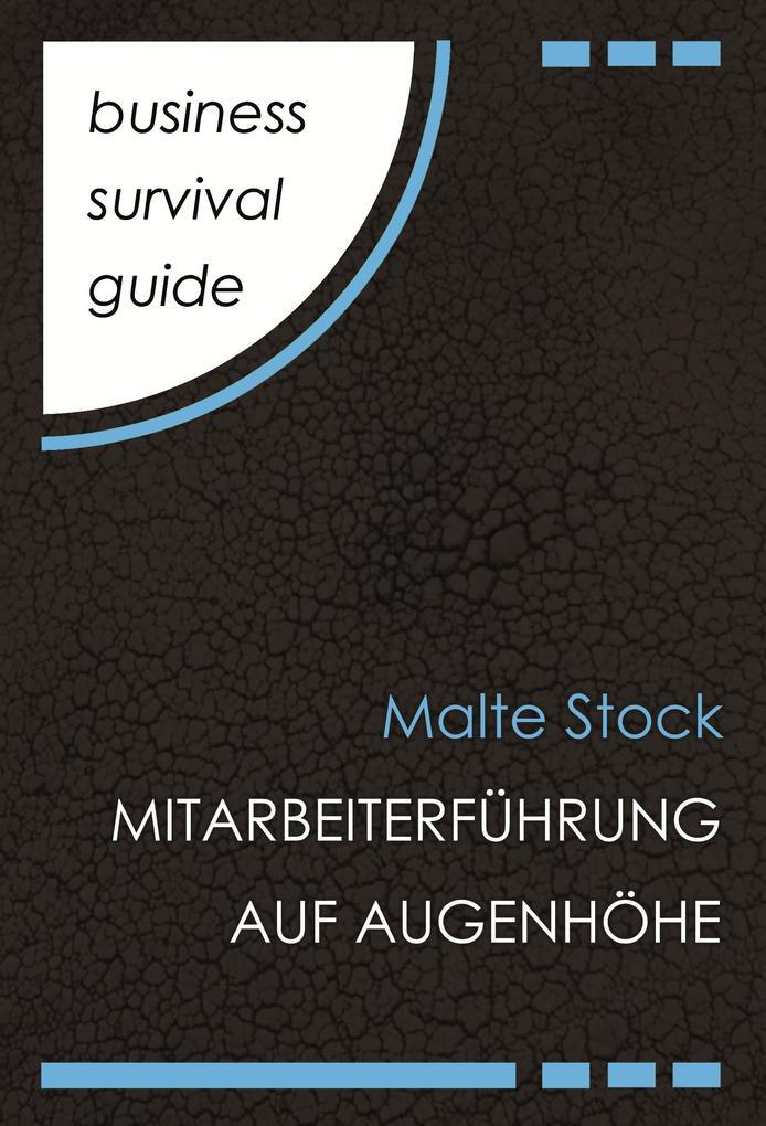 Business Survival Guide: Mitarbeiterführung auf Augenhöhe als eBook
