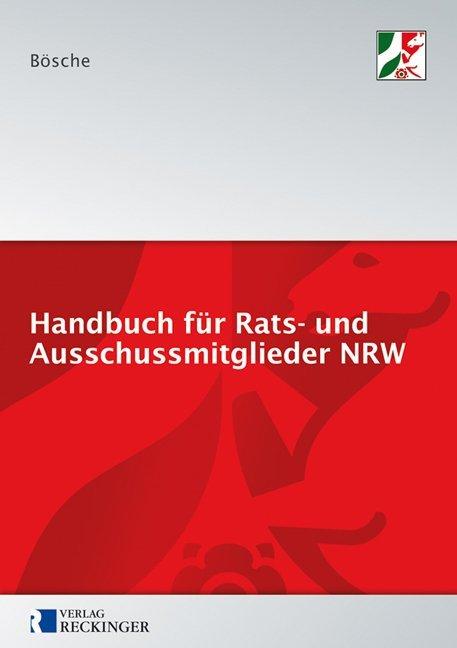 Handbuch für Rats- und Ausschussmitglieder in Nordrhein-Westfalen als Buch