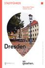 Dresden Stadtführer: Dresden so gesehen.