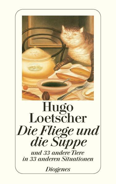 Die Fliege und die Suppe und 33 andere Tiere in 33 anderen Situationen als Taschenbuch