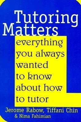 Tutoring Matters: Everything You Always Wanted to Know about How to Tutor als Taschenbuch