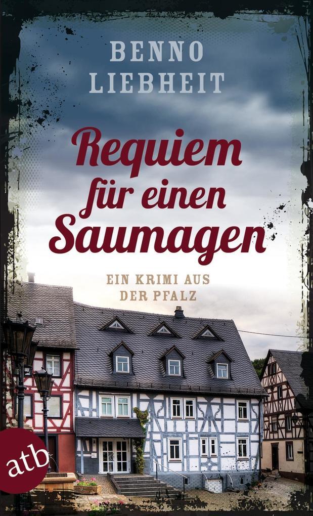 Requiem für einen Saumagen als eBook von Benno Liebheit