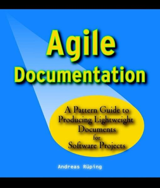 Agile Documentation: A Pattern Guide to Producing Lightweight Documents for Software Projects als Buch