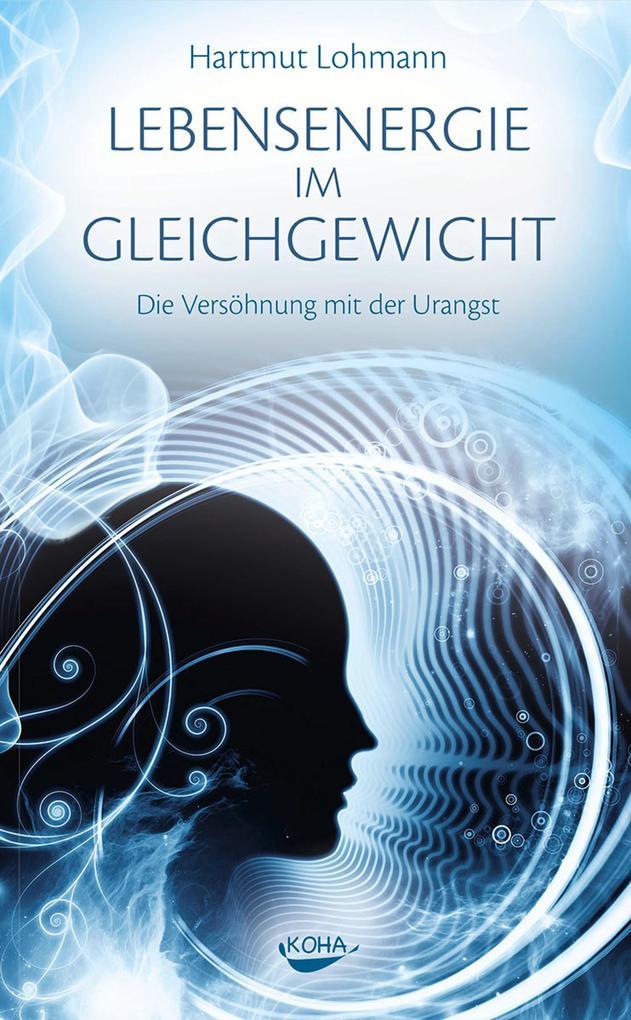 Lebensenergie im Gleichgewicht als eBook von Hartmut Lohmann