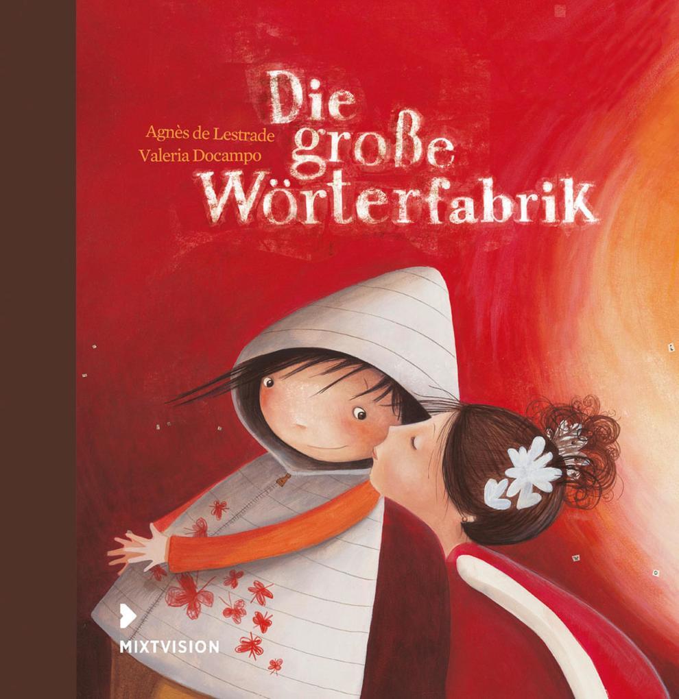 Die große Wörterfabrik als eBook von Agnès de Lestrade