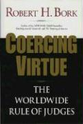 Coercing Virtue: The Worldwide Rule of Judges als Buch